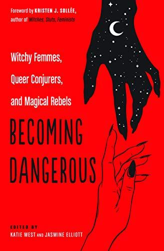 Becoming Dangerous by Katie West & Jasmine Elliott