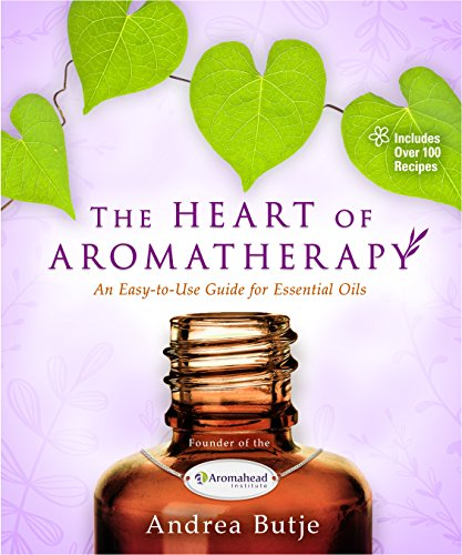 Heart of Aromatherapy by Andrea Butje