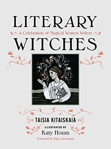 Literary Witches by Taisia Kitaiskaia