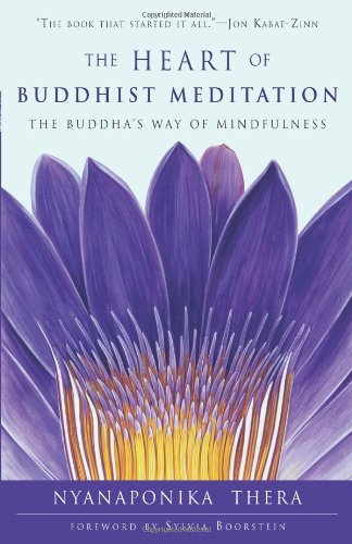 Heart of Buddhist Meditation by Nyanaponika Thera