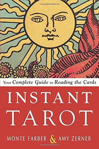 Instant Tarot by Monte Farber and Amy Zerner
