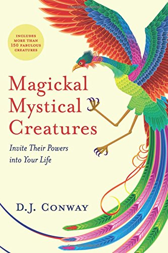 Magickal Mystical Creatures By D. J. Conway