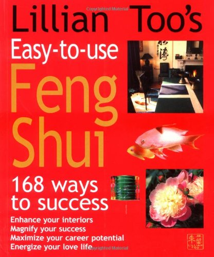Lillian Too's Easy-To-Use Feng Shui by Lillian Too
