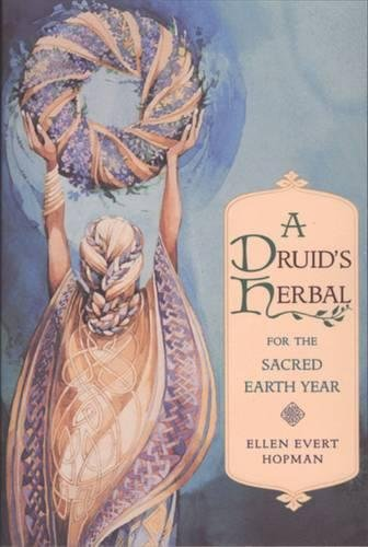 Druid's Herbal for the Sacred Earth Year by Ellen Evert Hopman