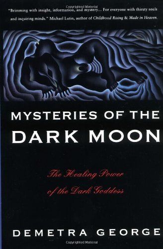 Mysteries of the Dark Moon by Demetra George