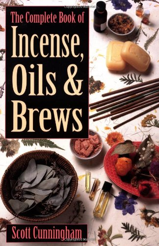 Complete Book of Incense, Oils, & Brews by Scott Cunningham