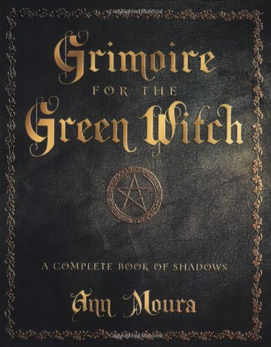 Grimoire for the Green Witch by Ann Moura