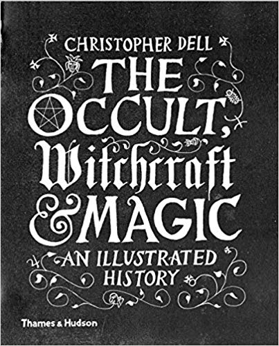 Occult, Witchcraft and Magic by Christopher Dell