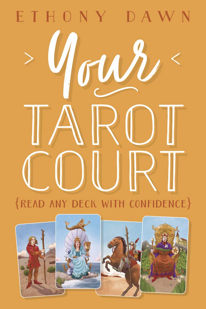 Your Tarot Court by Ethony Dawn