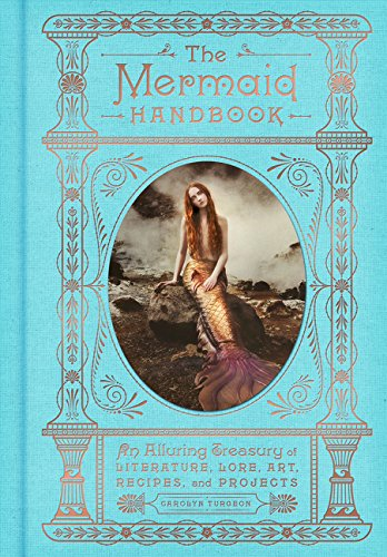 Mermaid Handbook by Carolyn Turgeon
