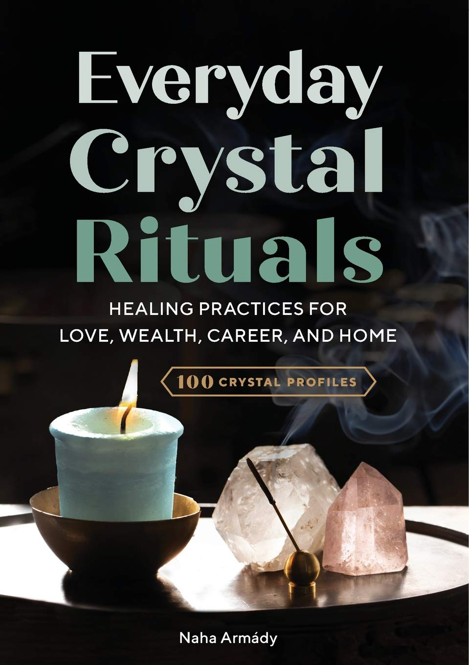 Everyday Crystal Rituals by Naha Armády