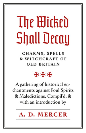 Wicked Shall Decay by A.D. Mercer