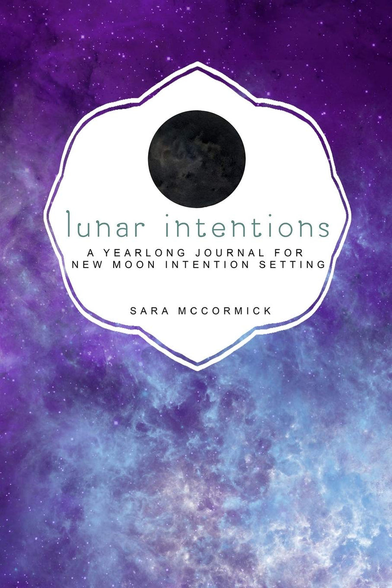 Lunar Intentions by Sara McCormick