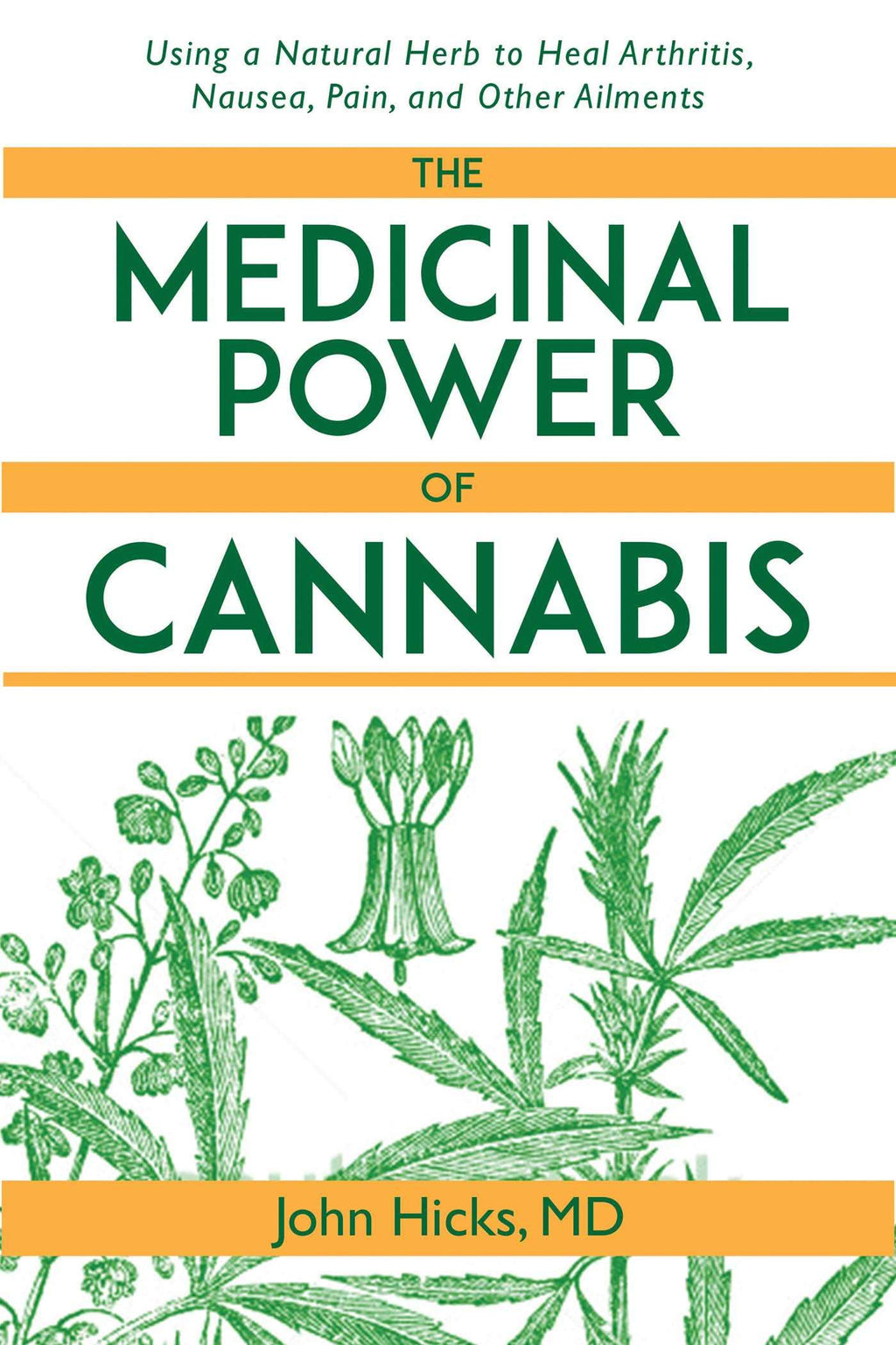 Medicinal Power of Cannabis by John Hicks
