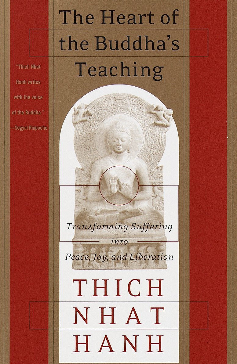 Heart of the Buddha's Teaching by Thich Nhat Hanh