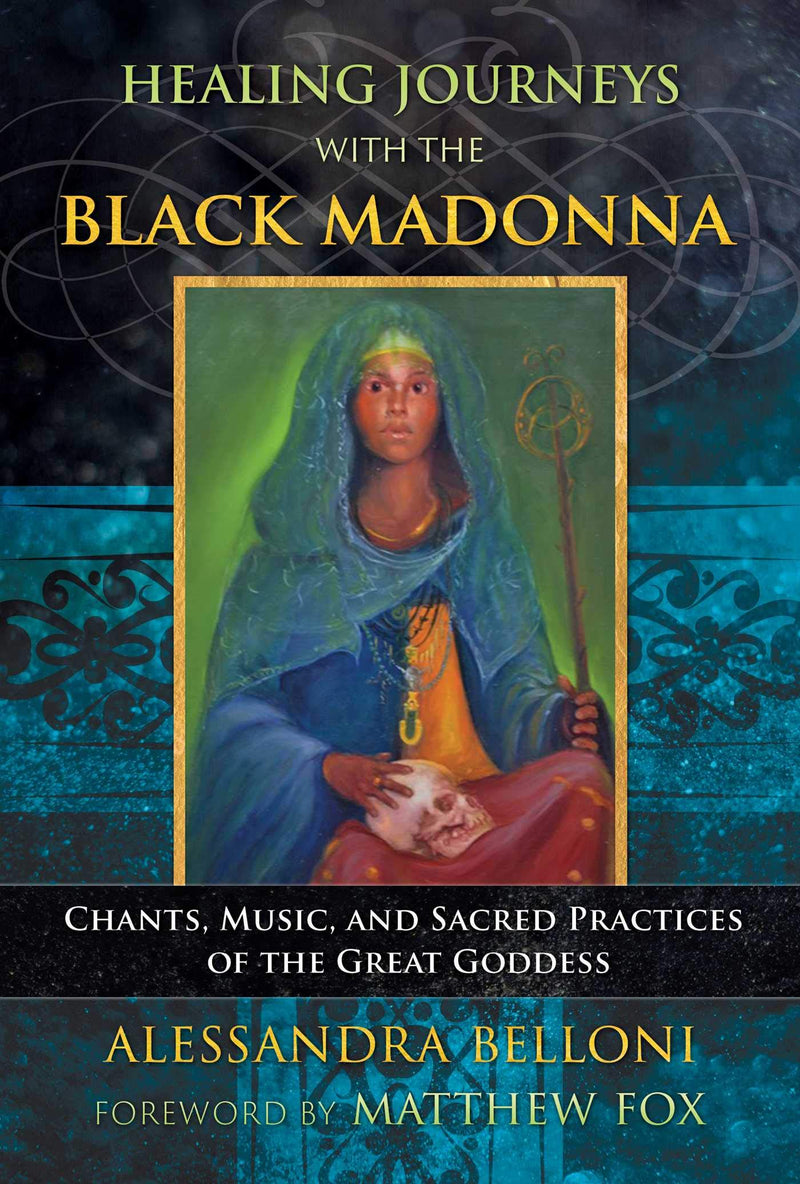 Healing Journeys with the Black Madonna by Alessandra Belloni