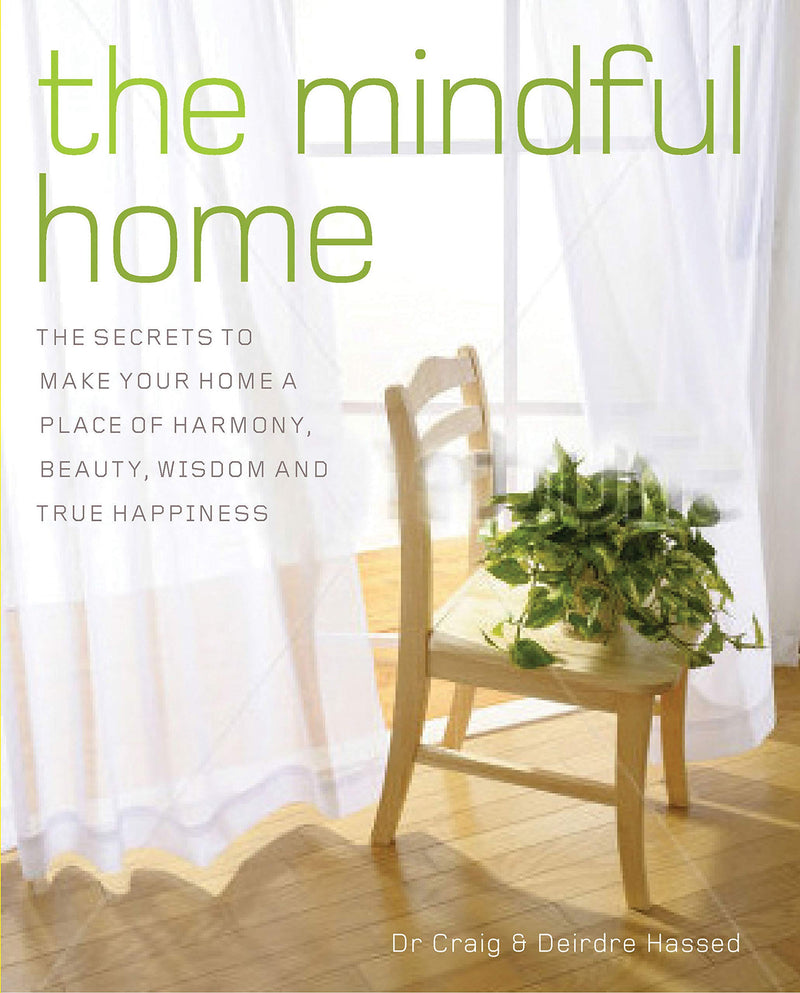 Mindful Home by Craig Hassed & Deirdre Hassed