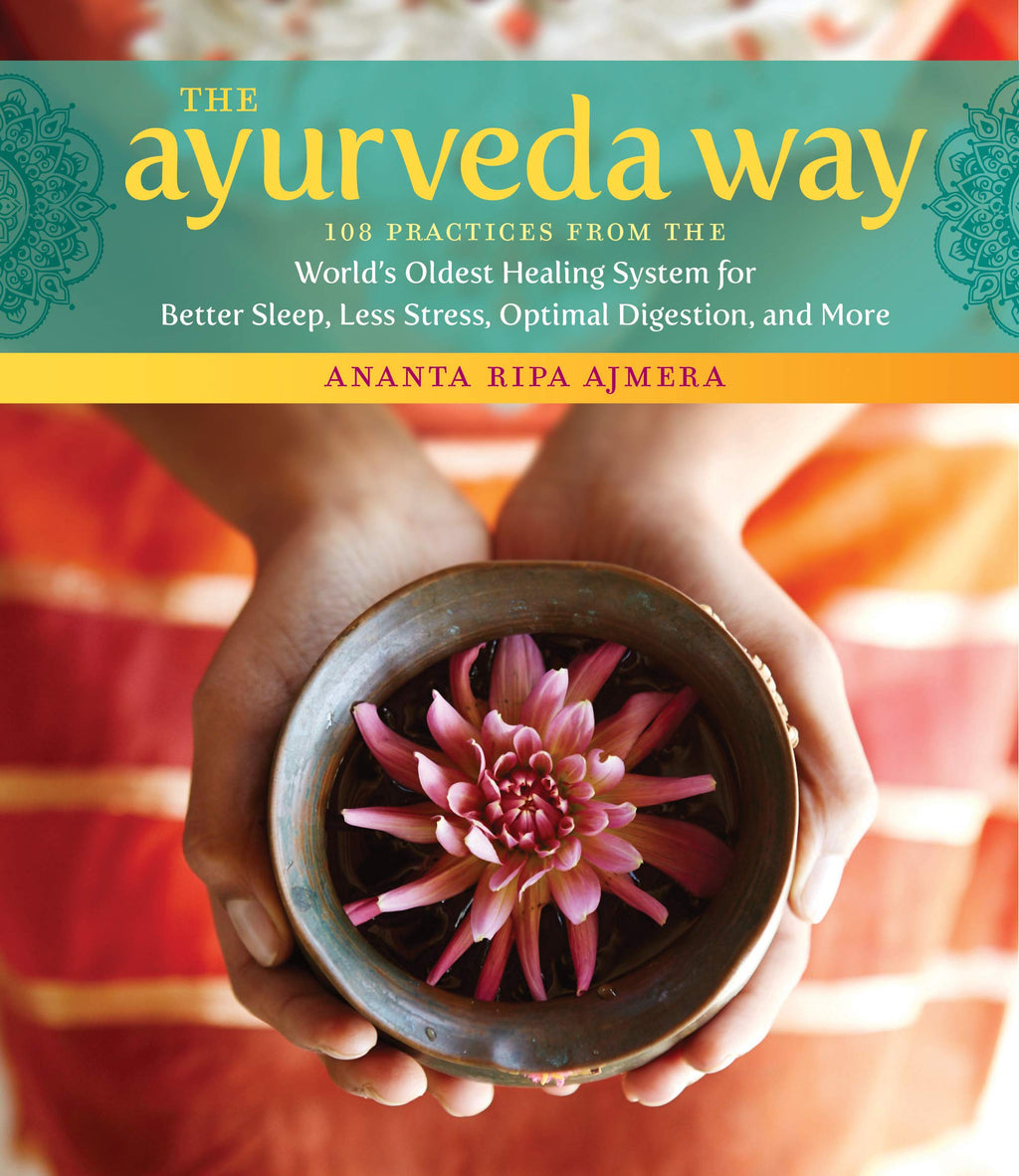 Ayurveda Way by Ananta Ripa Ajmera