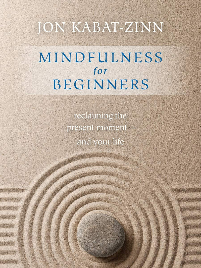 Mindfulness for Beginners by Jon Kabat-Zinn (Includes CD)