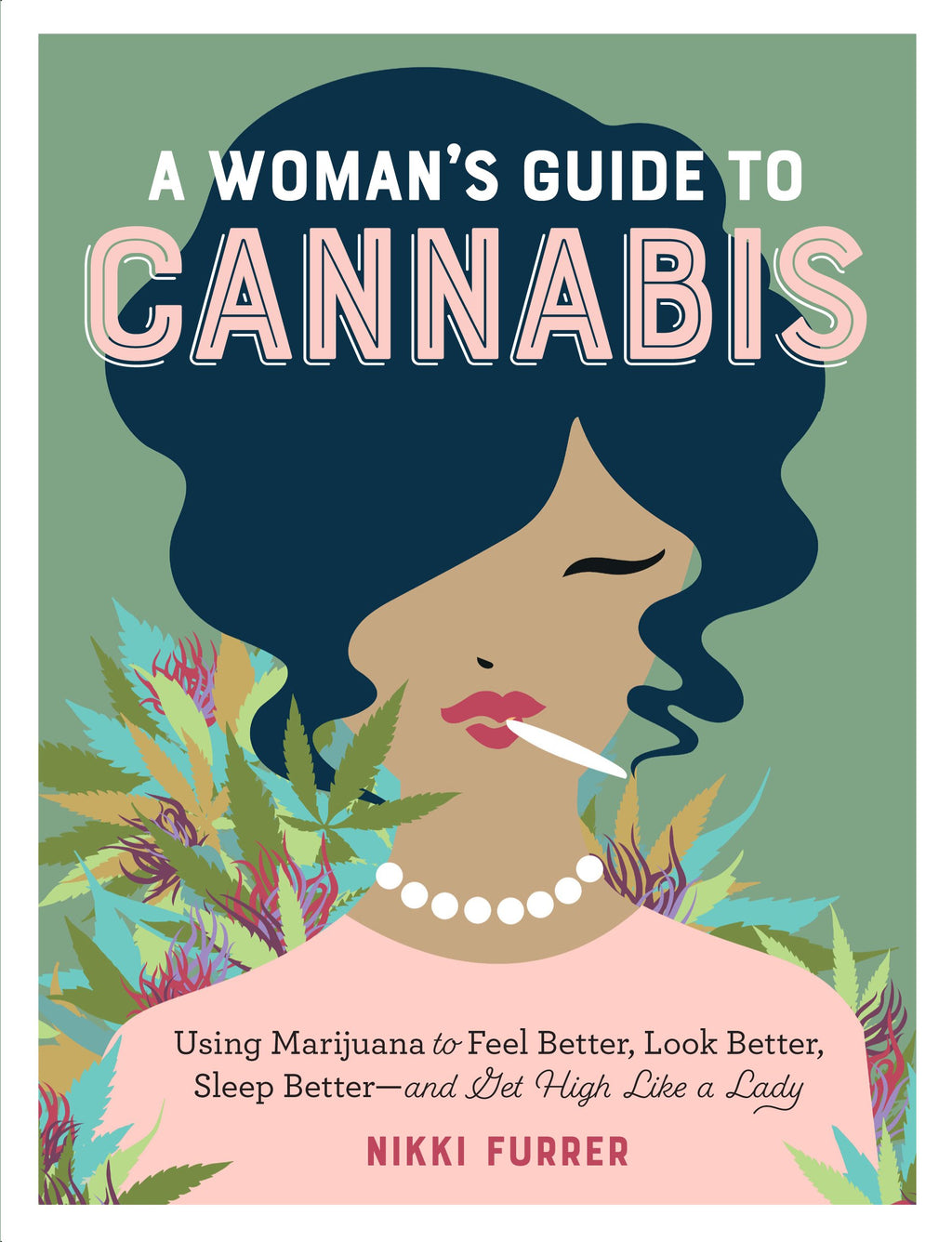 Woman's Guide to Cannabis by Nikki Furrer