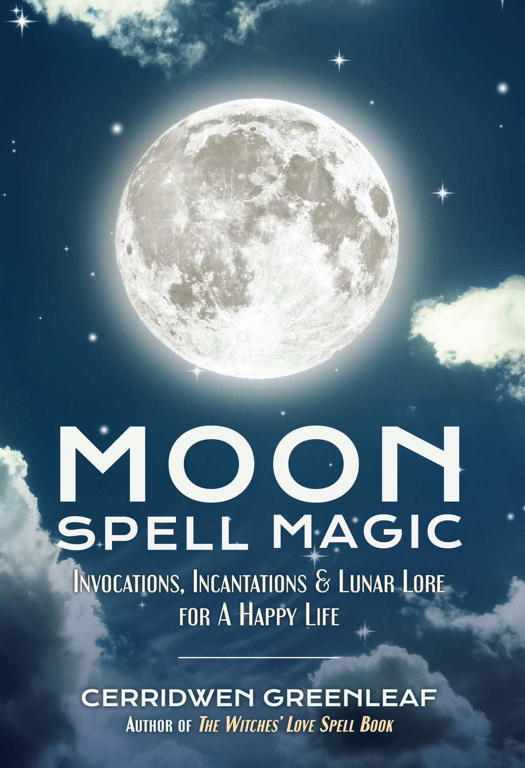Moon Spell Magic by Cerridwen Greenleaf