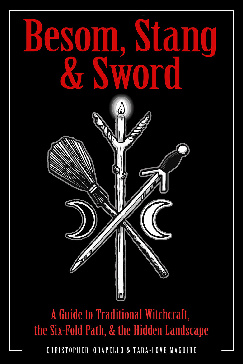 Besom, Stang & Sword by Christopher Orapello & Tara-Love Maguire