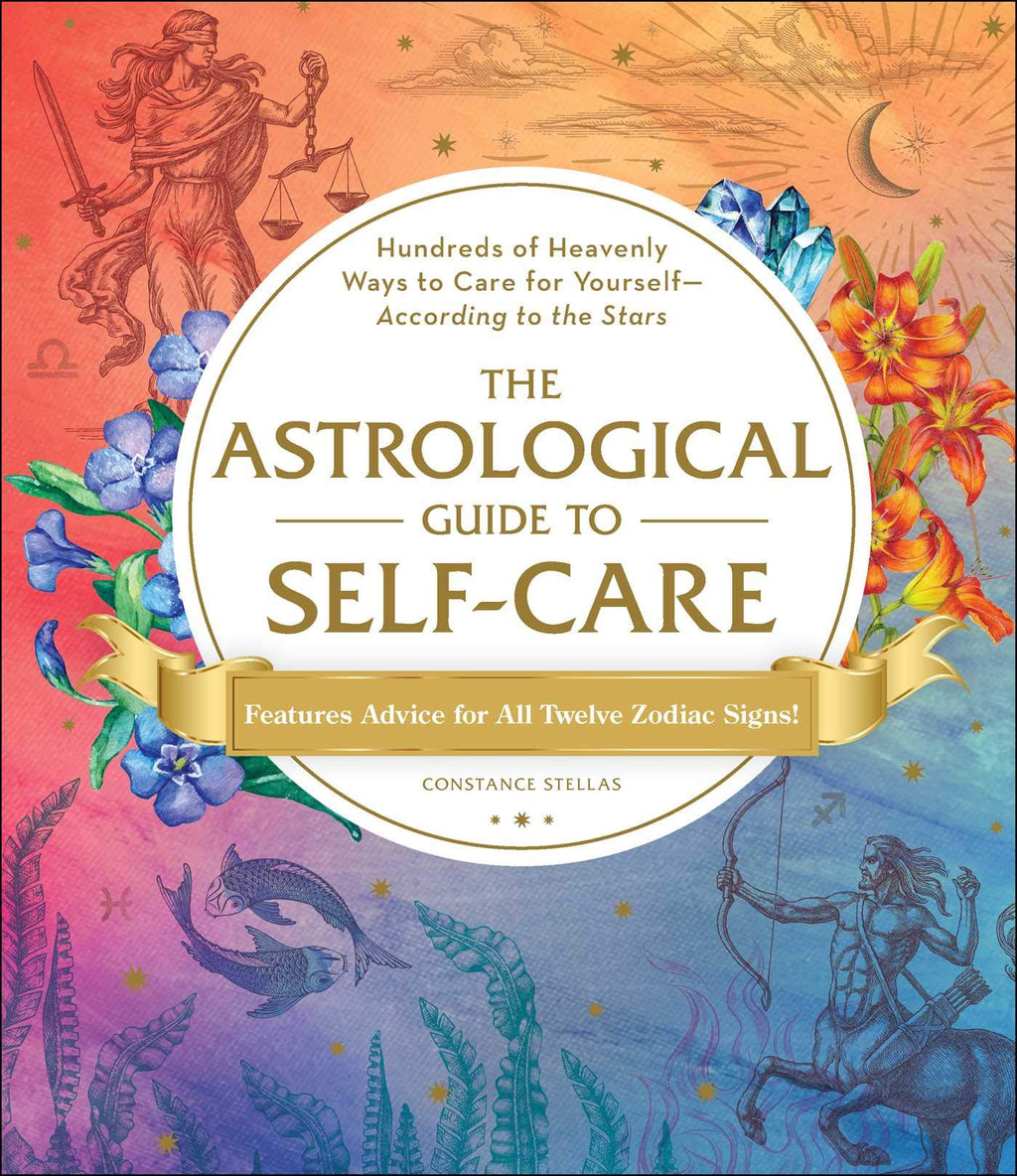 Astrological Guide to Self-Care by Constance Stellas