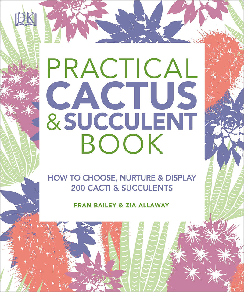 Practical Cactus and Succulent Book by Fran Bailey & Zia Allaway