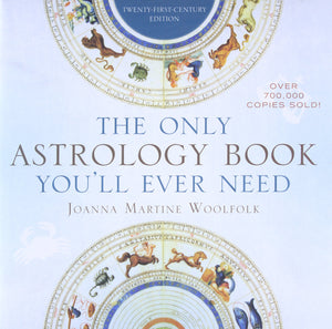 Only Astrology Book You'll Ever Need by Joanna Martine Woolfolk