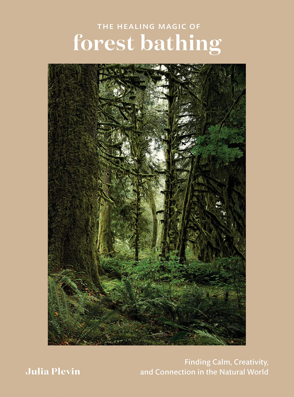 Healing Magic of Forest Bathing by Julia Plevin