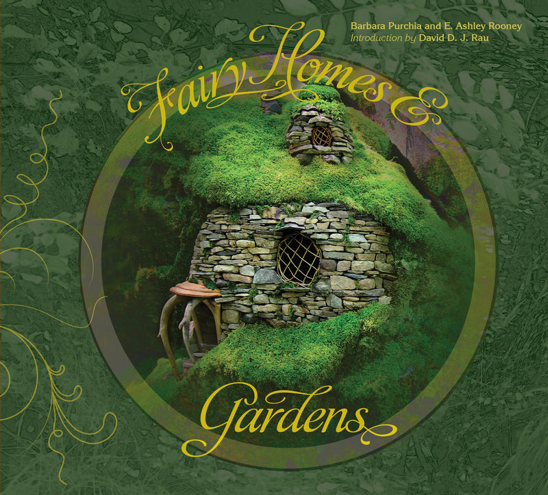 Fairy Homes & Gardens by Barabara Purchia & Ashley Rooney