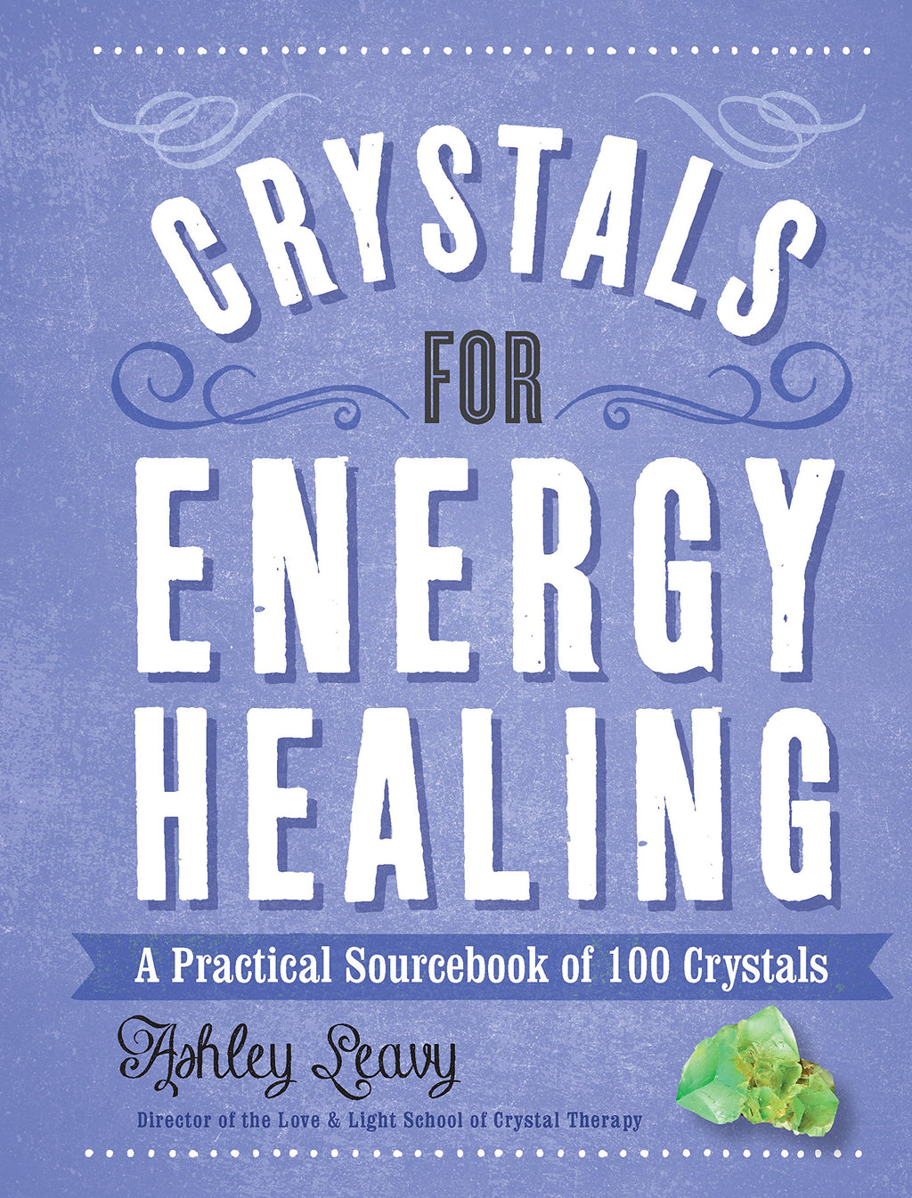SIGNED! Crystals For Energy Healing by Ashley Leavy