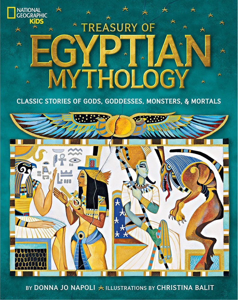Treasury of Egyptian Mythology by Donna Jo Napoli & Christina Balit
