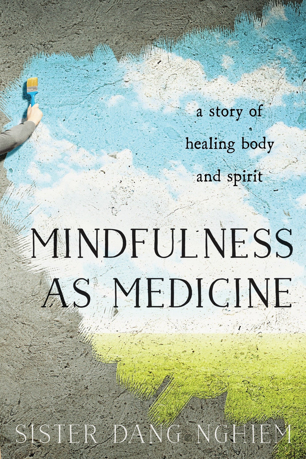 Mindfulness as Medicine by Sister Dang Nghiem
