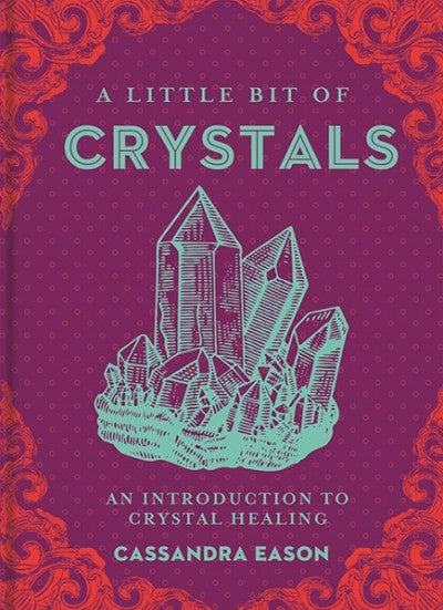 Little Bit of Crystals by Cassandra Eason