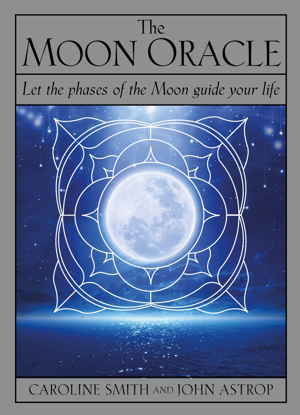 Moon Oracle by Caroline Smith & John Astrop