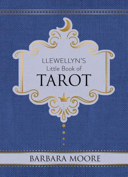 Llewellyn's Little Book of Tarot by Barbara Moore