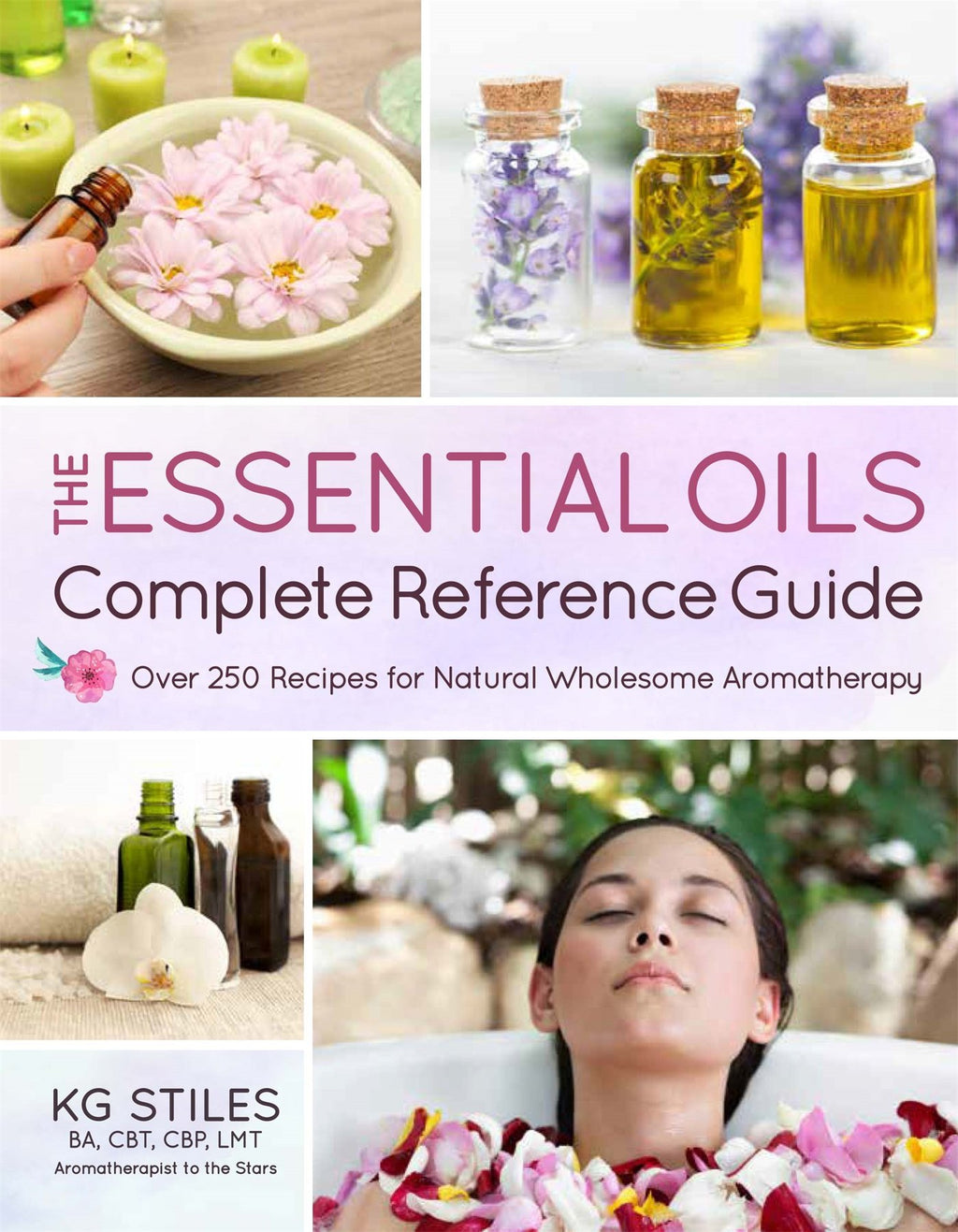 Essential Oils Complete Reference Guide by KG Stiles