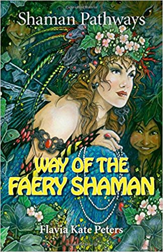 Way of the Faery Shaman by Flavia Kate Peters