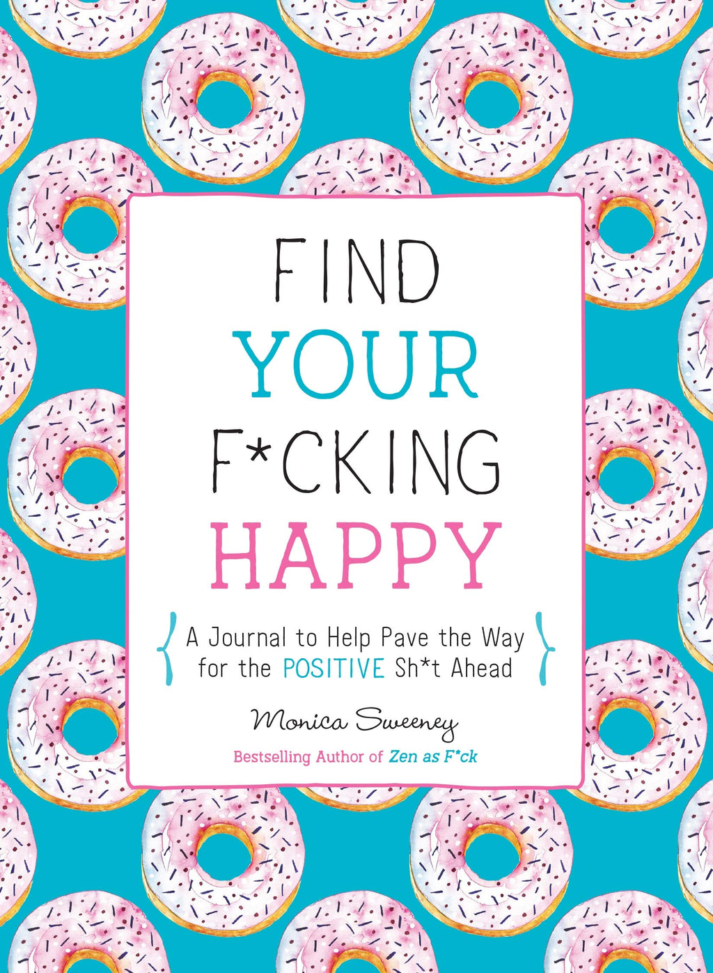 Find Your F*cking Happy by Monica Sweeney