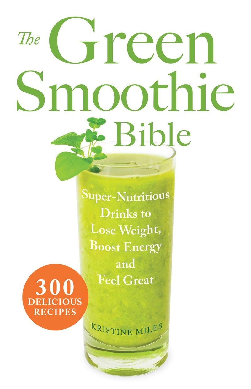 Green Smoothie Bible by Kristine Miles