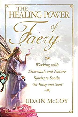 Healing Power of Faery by Edain McCoy