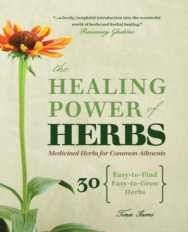 Healing Power of Herbs by Tina Sams