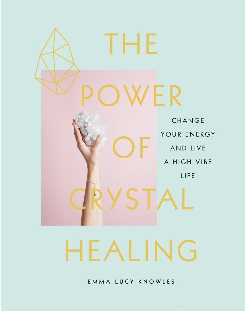 Power of Crystal Healing by Emma Knowles