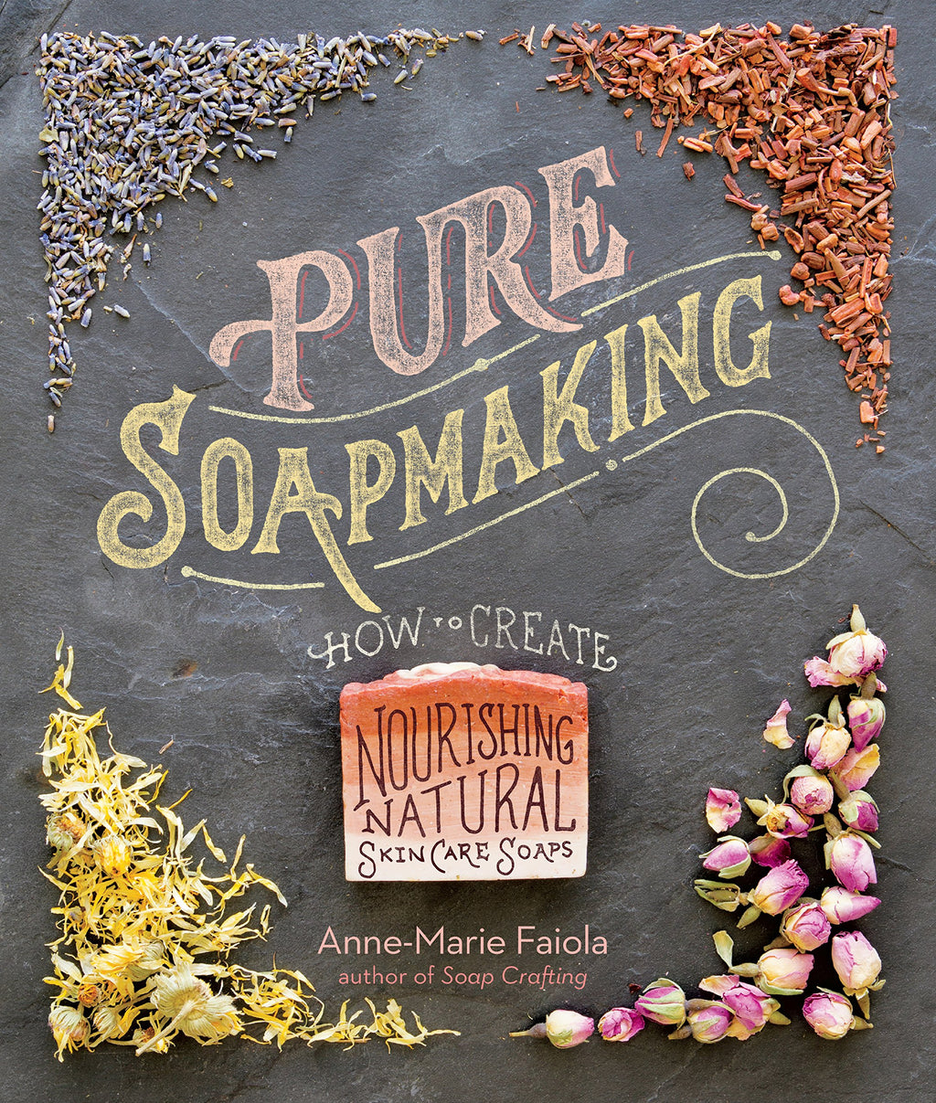 Pure Soapmaking by Ann-Marie Faiola