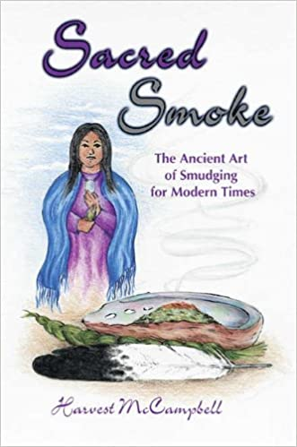 Sacred Smoke by Harvest McCampbell