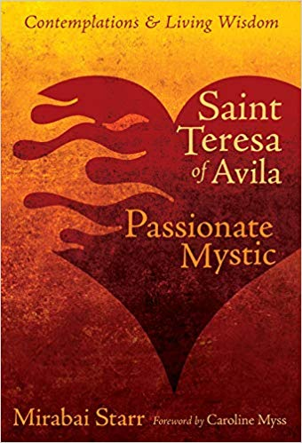 Saint Teresa of Avila by Mirabai Starr and Caroline Myss