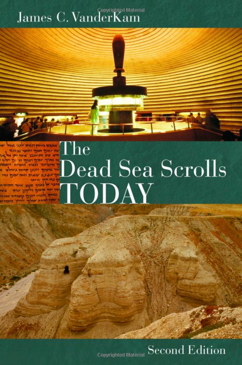Dead Sea Scrolls Today by James VanderKam