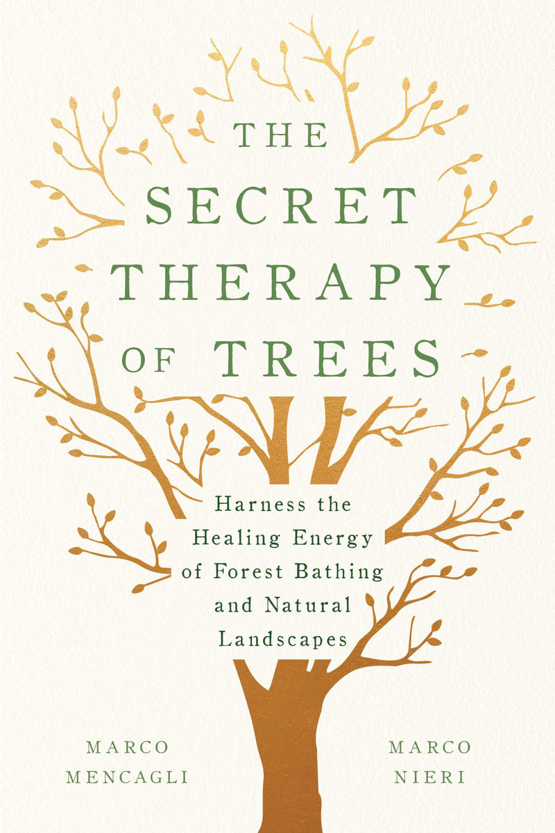Secret Therapy of Trees by Marco Mencagli and Marco Nieri