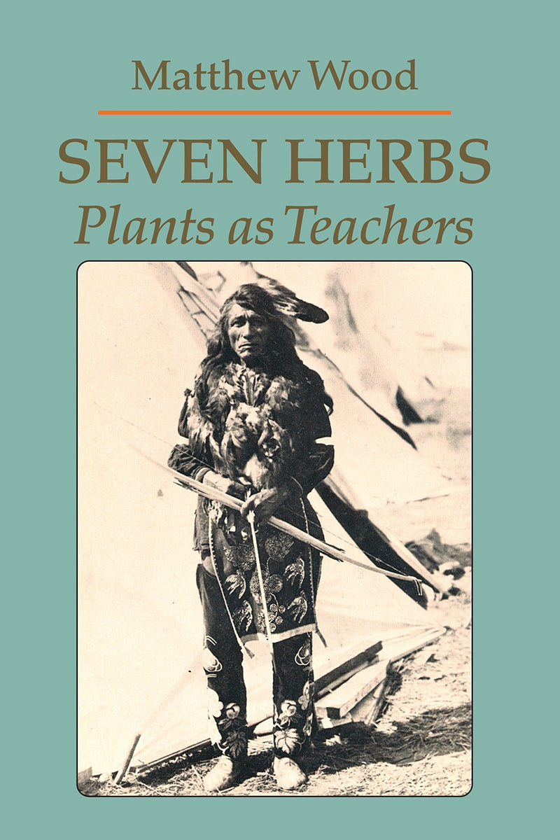 Seven Herbs by Matthew Wood